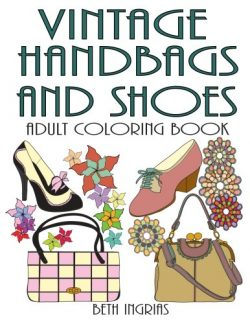 Vintage Handbags and Shoes: Adult Coloring Book