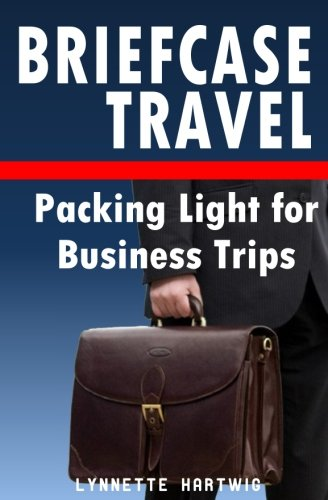 Briefcase Travel: Packing Light for Business Trips