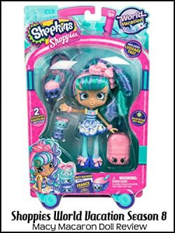 Review: Shoppies World Vacation Season 8 Macy Macaron Doll Review
