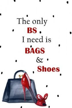 The Only BS I Need is Bags & Shoes: 150 Lined Journal Pages / Diary / Notebook Featuring Pur ...
