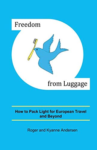 Freedom from Luggage: How to Pack Light for European Travel and Beyond