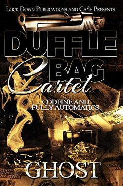 Duffle Bag Cartel: Codeine and Fully Automatics