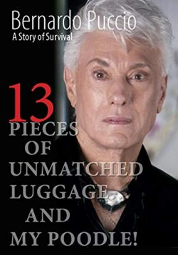 13 Pieces of Unmatched Luggage …And My Poodle: A Story of Survival