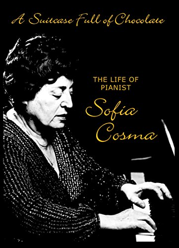 A Suitcase Full of Chocolate: The Life of Pianist Sofia Cosma