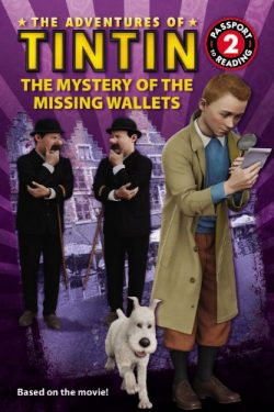 The Adventures of Tintin: The Mystery of the Missing Wallets (Passport to Reading Level 2)