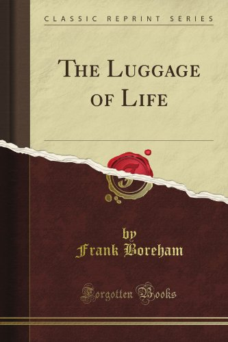 The Luggage of Life (Classic Reprint)