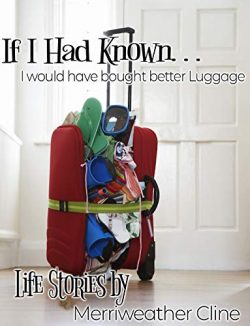If I Had Known I Would Have Bought Better Luggage