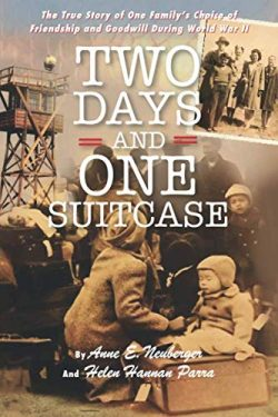 Two Days and One Suitcase: The True Story of One Family's Choice of Friendship and Goodwil ...